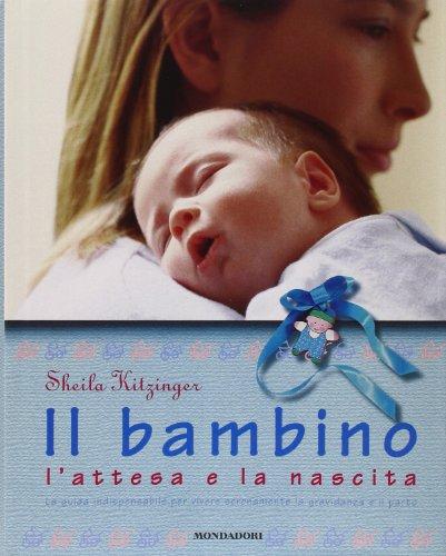 Il bambino, l'attesa e la nascita. La: Sheila Kitzinger