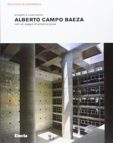 Alberto Campo Baeza. Progetti e costruzioni: Antonio Pizza