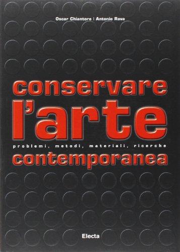 9788837030001: Conservare l'arte contemporanea. Problemi, metodi, materiali, ricerche
