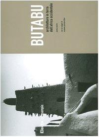 9788837030698: Butabu. Architetture in terra dell'Africa occidentale