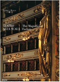 9788837032982: Teatro Alla Scala: The Magnificent Factory