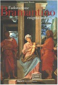 9788837034801: L'adorazione del Bramantino: un enigma milanese