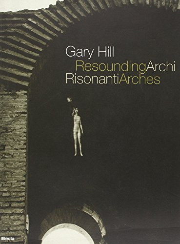 Gary Hill Resounding Arches Archi Risonati