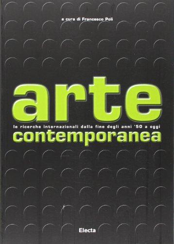 9788837037062: Arte contemporanea. Le ricerche internazionali dalla fine degli anni '50 a oggi. Ediz. illustrata