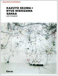 Kazuyo Sejima + Ryue Nishizawa. Sanaa: Yuko Hasegawa
