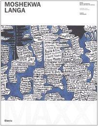Moshekwa Langa. Catalogo della mostra (Roma, 8
