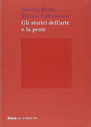 9788837040765: Gli storici dell'arte e la peste. Ediz. illustrata