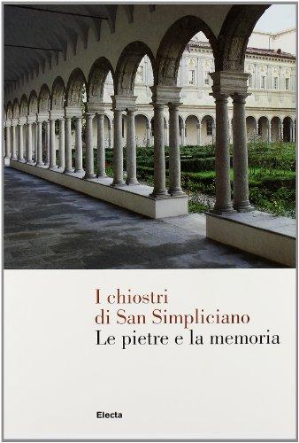 9788837041298: I Chiostri di San Simpliciano. Le pietre e la memoria. Ediz. illustrata