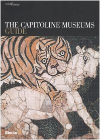 9788837043001: The Capitoline Museums. Guide (Musei in Comune. Roma)