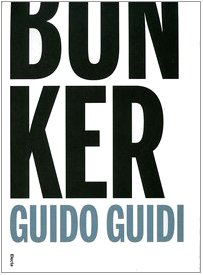 Guido Guidi: Bunker (English and Italian Edition) (9788837044435) by Gennaro Postiglione; Walker Evans