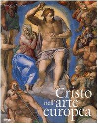 Cristo nell'arte europea: Timothy Verdon