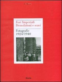 9788837052645: Fori imperiali. Demolizioni e scavi. Fotografie 1924-1940