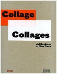 9788837053420: Collage-Collages. Dal cubismo al new dada. Catalogo della mostra (Torino, 9 ottobre 2007-6 gennaio 2008): From Cubism to New Dada (Cataloghi di mostre)
