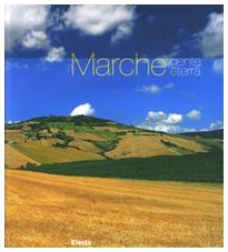 9788837054625: Marche. Gente e terra