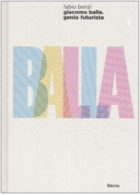 9788837056919: Giacomo Balla: Genio Futurista
