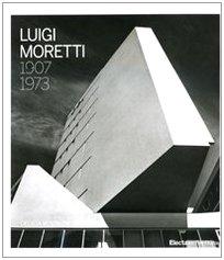9788837057312: Luigi Moretti 1907-1973