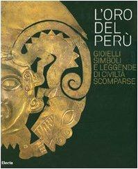9788837057732: L'oro del Perù. Gioielli, simboli e leggende di civiltà scomparse. Catalogo della mostra (Vicenza, 22 settembre-21 ottobre 2007). Ediz. italiana e inglese