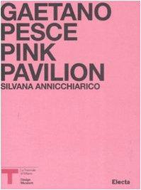Pink Pavillion. Gaetano Pesce. Catalogo della mostra