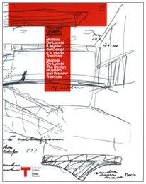 9788837059835: TRIENNALE DESIGN MUSEUM: MICHELE DE LUCCHI -- IL MUSEO DEL DESIGN E LA NUOVA TRIENNALE (Triennale Design Museum: Michele De Lucchi -- the Design Museum and the New Triennial)