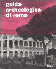 9788837059897: Guida archeologica di Roma