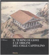 9788837060626: Il tempio di Giove e le origini del Colle Capitolino