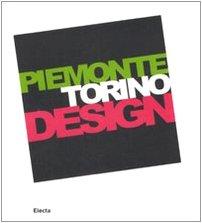 Piemonte Torino Design: Cultura Del Progretto Industriale
