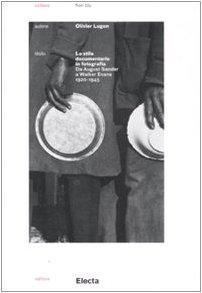 9788837065355: Lo stile documentario in fotografia. Da August Sander a Walker Evans (1920-1945)