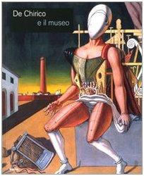 9788837065461: De Chirico e il museo. Catalogo della mostra (Roma, 25 novembre 2008-25 gennaio 2009). Ediz. illustrata (Cataloghi di mostre)