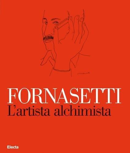 9788837065638: Fornasetti: L'artista alchimista-La bottega fantastica. Ediz. illustrata