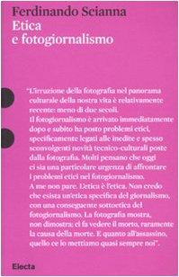 L'etica Nel Fotogiornalismo (Italian Edition) (9788837068226) by Ferdinando Scianna