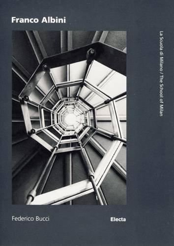 9788837069261: Franco Albini (La Scuola Di Milano / the School of Milan) (Italian and English Edition)