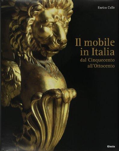 9788837069490: Il mobile in italia. Dal Cinquecento all'Ottocento.