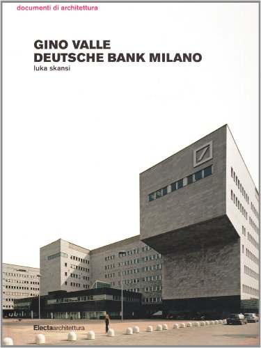 9788837073008: Gino Valle. Deutsche Bank a Milano. Ediz. illustrata