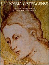 9788837073633: Un poema cistercense. Affreschi giotteschi a Chiaravalle Milanese. Ediz. illustrata