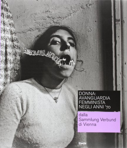Donna Avanguardia Femminista Negli Anni '70: From the Sammlung Verbund Wien: Schor, Gabriele