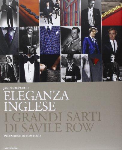 9788837074784: Eleganza inglese. I grandi sarti di Savile Row