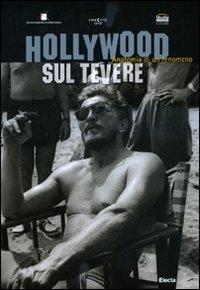9788837076757: Hollywood sul Tevere. Anatomia di un fenomeno