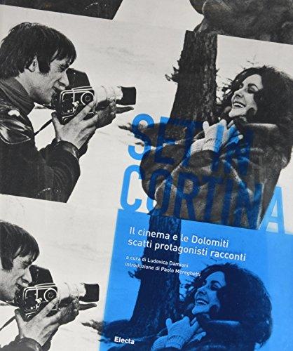 9788837077105: Set in Cortina. Il cinema e le Dolomiti. Scatti protagonisti racconti