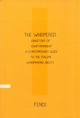 The Whispered Directory of Craftsmanship: A Contemporary Guide to the Italian Handmaking Ability: ...