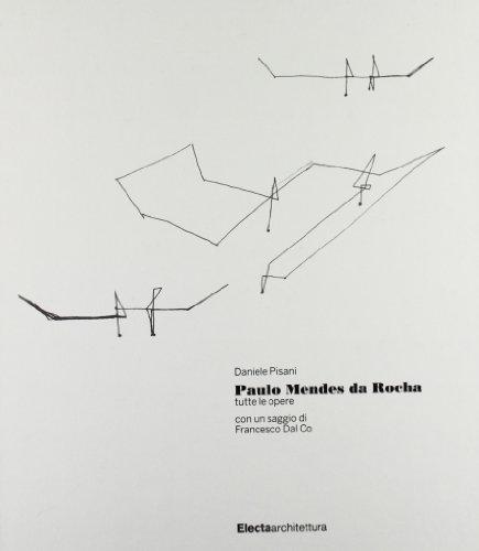 Paulo Mendes da Rocha: Tutte Le Opere: Pisani, Daniele (Editor)