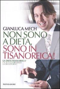 9788837090135: Non sono a dieta, sono in tisanoreica! La dieta tisanoreica e il suo cuore verde: la decottopia (Libri illustrati)