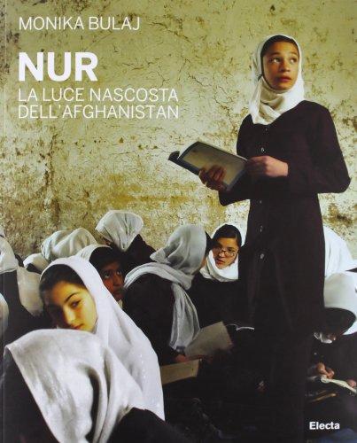 9788837092054: Nur. La luce nascosta dell'Afghanistan