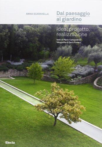 9788837092528: Dal paesaggio al giardino. Idea, progetto, realizzazione. Ediz. illustrata