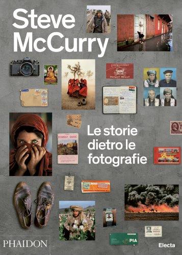 9788837094331: Steve McCurry. Le storie dietro le fotografie