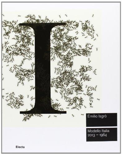 9788837096083: Emilio Isgrò. Modello Italia 2013-1964. Catalogo della mostra (Roma, 20 giugno-6 ottobre 2013)