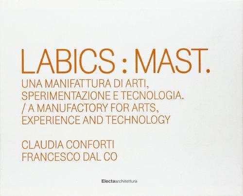 9788837098827: Labics: Mast. Una manifattura di arti, sperimentazione e tecnologia. Ediz. italiana e inglese