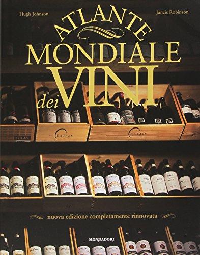 9788837099060: Atlante mondiale dei vini (Illustrati. Gastronomia)