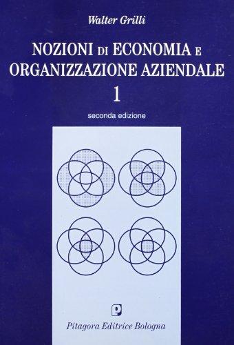 9788837108953: Nozioni di economia e organizzazione aziendale: 1