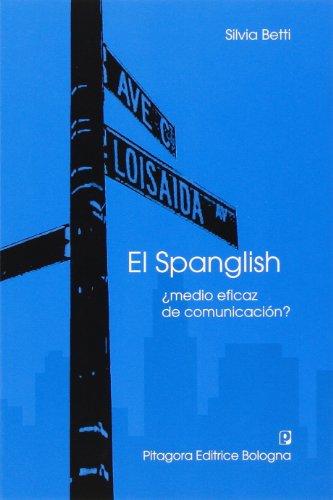 9788837117306: Spanglish. Medio eficaz de conunicación? (El)