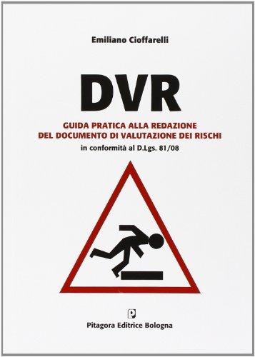 9788837117689: DVR. Guida pratica alla redazione del documento di valutazione dei rischi. Con CD-ROM